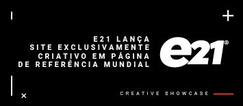 e21 inova lançando sua Creative Showcase exclusivamente em uma plataforma digital
