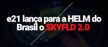 e21 lança para a HELM do Brasil nova campanha para a plataforma digital de agricultura de precisão SKYFLD 2.0