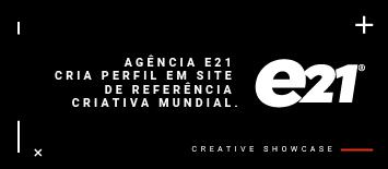 Creative Showcase, a revista criativa da e21 agora ganha site exclusivo